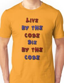 Live by the code, die by the code, cartoon Unisex T-Shirt