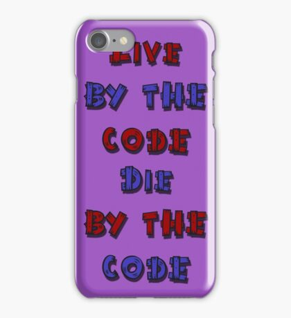 Live by the code, die by the code, cartoon iPhone Case/Skin