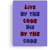 Live by the code, die by the code, cartoon Canvas Print