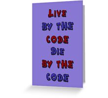 Live by the code, die by the code, cartoon Greeting Card