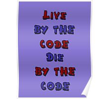Live by the code, die by the code, cartoon Poster