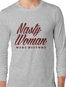 Nasty Woman T-Shirts Long Sleeve T-Shirt