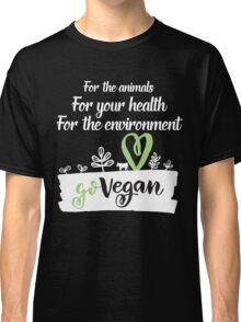 Go Vegan For Your Health Classic T-Shirt