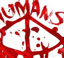 save the planet, EAT HIMANS - paint Sticker