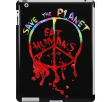 save the planet, EAT HIMANS - paint iPad Case/Skin