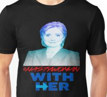 Nasty Woman with Hillary Clinton Unisex T-Shirt