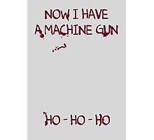 Die Hard: Now I have a machine gun Ho Ho Ho Photographic Print