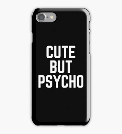 Cute But Psycho Funny Quote iPhone Case/Skin