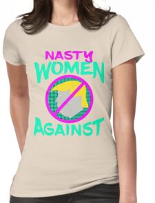 Nasty Women Against Trump Womens Fitted T-Shirt