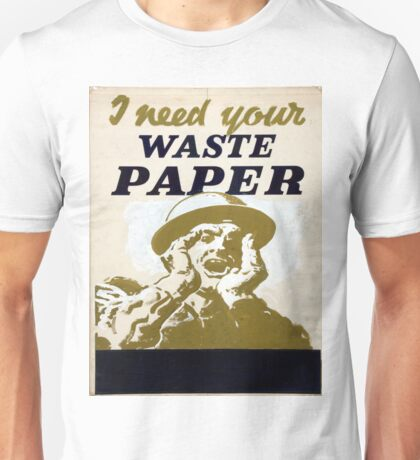 Vintage poster - I Need Your Waste Paper Unisex T-Shirt