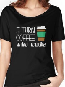 I turn coffee... Women's Relaxed Fit T-Shirt