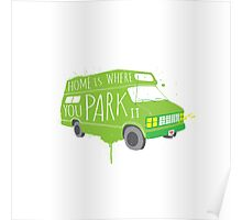 Home is Where You Park It - Green Poster