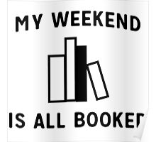 My weekend is all booked Poster