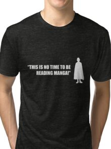 This Is No Time To Be Reading Manga! - One Punch Man Tri-blend T-Shirt