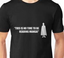 This Is No Time To Be Reading Manga! - One Punch Man Unisex T-Shirt
