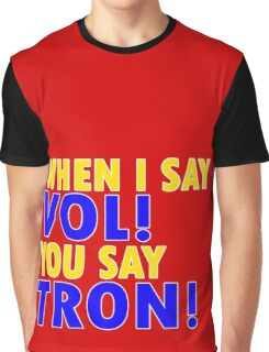 "When I say ""Vol"", you say ""Tron""! Graphic T-Shirt"