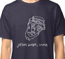 Jesus Wept, Innit - WhiteLine Classic T-Shirt