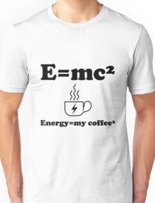 Energy=my coffee² Unisex T-Shirt