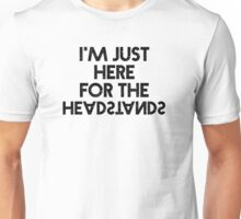 """I'm Just Here for the Handstands"" Yoga Top Unisex T-Shirt"