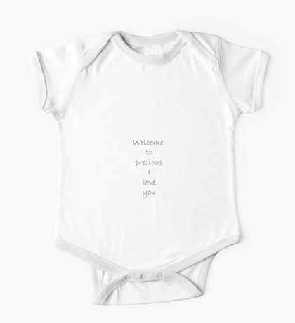 Welcome to precious I love you One Piece - Short Sleeve