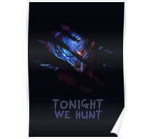 Tonight we hunt Rengar Poster