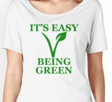 Easy Being Green Women's Relaxed Fit T-Shirt