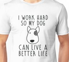 I work hard... Unisex T-Shirt
