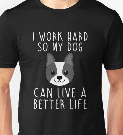 I work hard... Unisex T-Shirt