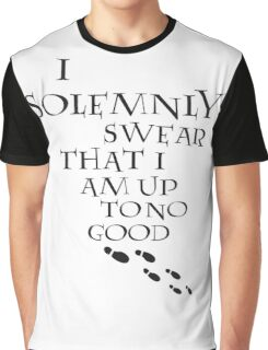 I Solemnly Swear That I Am Up To No Good (Black) Graphic T-Shirt