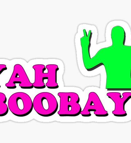 YAH BOOBAY! Sticker