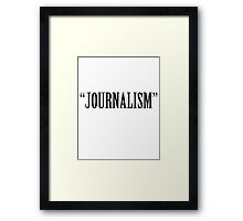 """Journalism"" Framed Print"