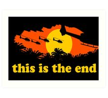 Apocalypse Now: This is the end Art Print