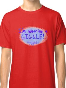 I'm Wearing A Giggle! Classic T-Shirt