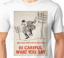 Vintage poster - Be Careful What You Say Unisex T-Shirt