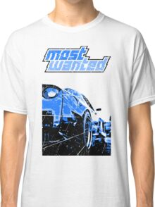 Most Wanted  Classic T-Shirt