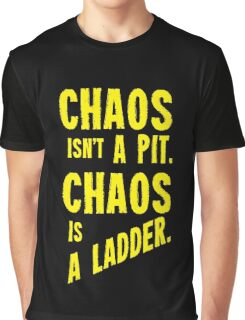 Game of Thrones Baelish Chaos Isn't a Pit Chaos is a Ladder Graphic T-Shirt