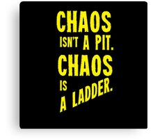 Game of Thrones Baelish Chaos Isn't a Pit Chaos is a Ladder Canvas Print
