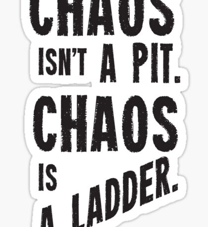 Game of Thrones Baelish Chaos Isn't a Pit Chaos is a Ladder Sticker