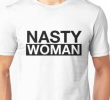 Nasty Woman Unisex T-Shirt