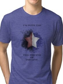 I'm with you till the end of the line Tri-blend T-Shirt