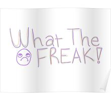 What the Freak Poster