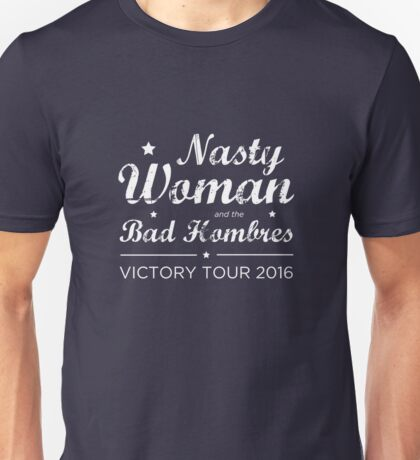Nasty Woman and the Bad Hombres (White) Unisex T-Shirt