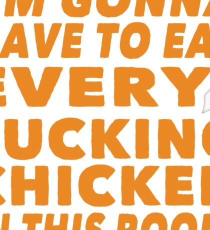 Eat Every Fucking Chicken, The Hound, Game of Thrones Sticker
