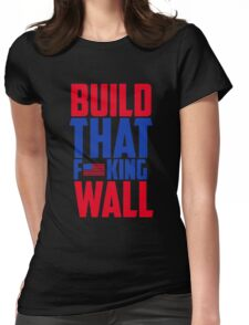 Build that King wall t-shirt Womens Fitted T-Shirt