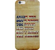 Angry Men Don't Write The Rules iPhone Case/Skin
