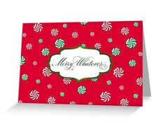 Merry Whatever - Candies Red Greeting Card