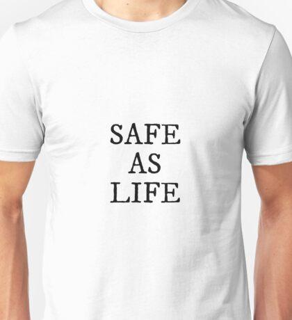 Safe As Life Unisex T-Shirt