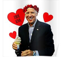 Joe Biden Eating Ice Cream - True Love Poster