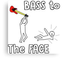 BASS to The FACE Canvas Print
