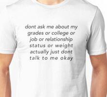 dont ask me about my grades  Unisex T-Shirt